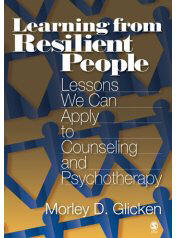 Learning from Resilient People : Lessons We Can Apply to Counseling and Psychotherapy